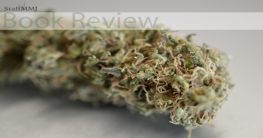 Marijuana as Medicine, an essential book review for physicians and collectors
